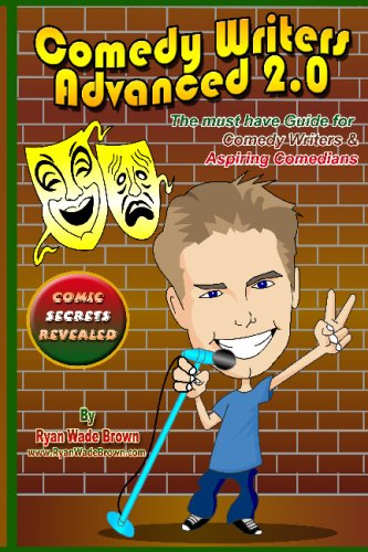 Download Comedy Writers Advanced 2.0 - Comic Secrets Revealed: The Must Have Guide For Comedy Writers & Aspiring Comedians pdf