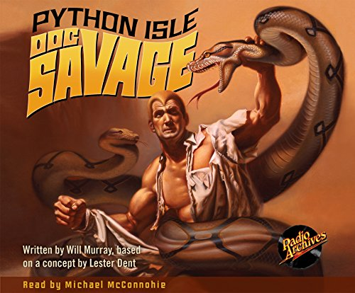 Doc Savage #2: Python Isle by Radio Archives on Dreamscape Audio