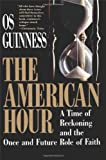 The American Hour, Os Guinness, 0029131731