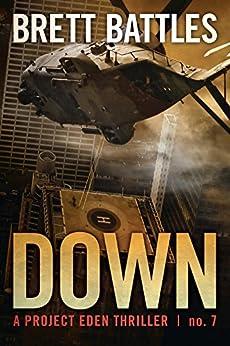 Down (A Project Eden Thriller Book 7) by [Battles, Brett]