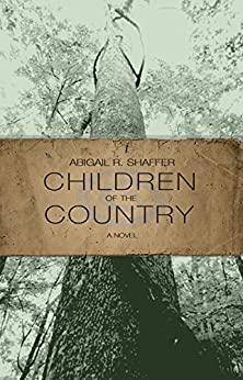 Children of the Country by [Shaffer, Abigail]