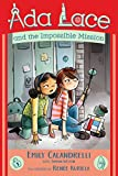 img - for Ada Lace and the Impossible Mission (An Ada Lace Adventure) book / textbook / text book