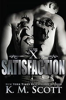 Satisfaction (Club X Book 4) by [Scott, K.M.]