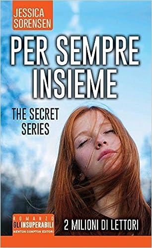 Jessica Sorensen - The Secret Trilogy vol. 4 - Per sempre insieme (2014)