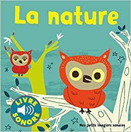 Amazon Com La Nature Petits Imagiers Sonores French