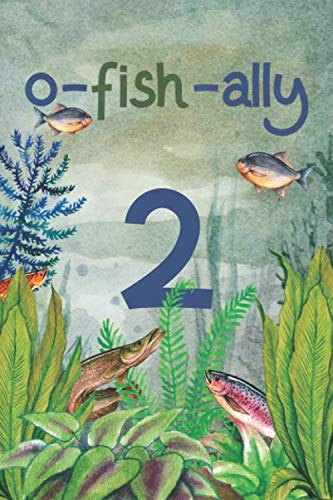 Ofishally 2: Lined Journal / Notebook - Funny Fish Theme O-Fish-Ally 2 yr Old Gift, Fun And Practical Alternative to a Card - Fishing Themed 2nd Birthday -