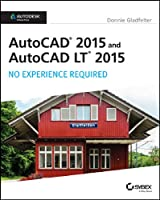 AutoCAD 2015 and AutoCAD LT 2015: No Experience Required Front Cover