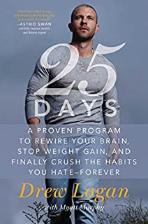 Book Cover: 25Days: A Proven Program to Rewire Your Brain, Stop Weight Gain, and Finally Crush the Habits You Hate--Forever