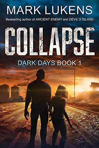 Collapse: Dark Days Book 1: A post-apocalyptic series by [Lukens, Mark]