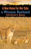 A New Home for Her Cubs, Winona Rasheed, 1892851253