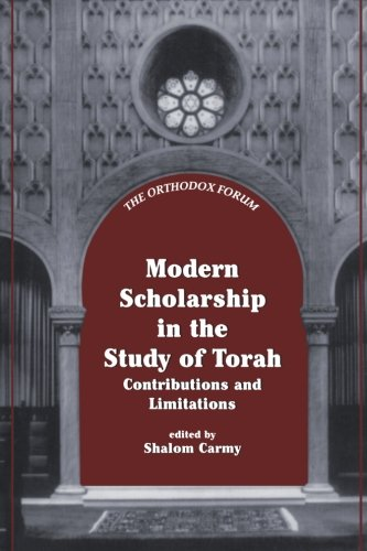 Modern Scholarship in the Study of Torah (The Orthodox Forum Series)
