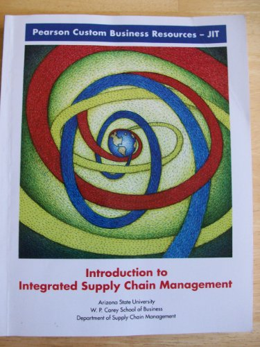Introduction to Integrated Supply Chain Management Custom for ASU