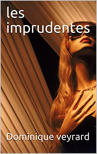 les imprudentes (French Edition)