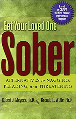 Image result for Get your loved one sober : alternatives to nagging, pleading, and threatening / Robert J. Meyers, Brenda L. Wolfe