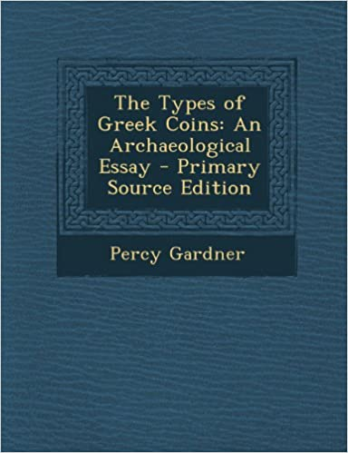 Types of Greek Coins: An Archaeological Essay
