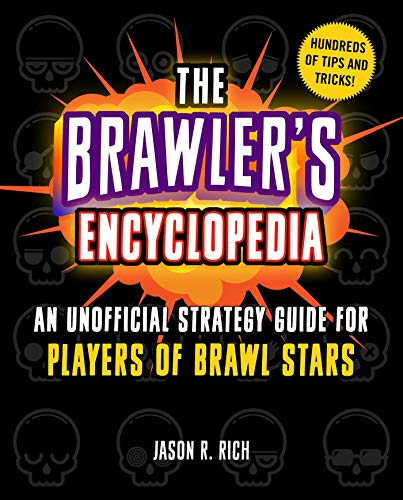 The Brawler's Encyclopedia: An Unofficial Strategy Guide for Players of Brawl Stars por Jason R. Rich