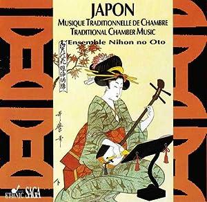 L'Ensemble Nihon No Oto - Musique Traditionnelle De Chambre - Traditional Chamber Music