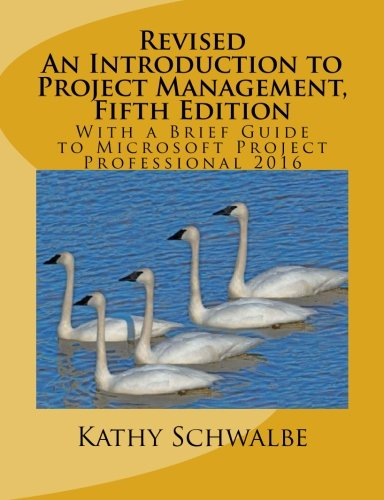 Revised An Introduction to Project Management, Fifth Edition: With a Brief Guide to Microsoft Project Professional 2016 by CreateSpace Independent Publishing Platform