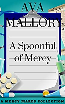 A Spoonful of Mercy: A Mercy Mares Collection (Books 4 - 6) by [Mallory, Ava]
