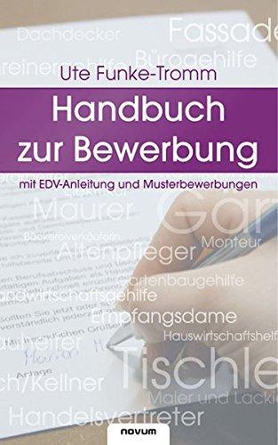 Handbuch zur Bewerbung Taschenbuch – Oktober 2007 Ute Funke-Tromm novum pro 3850220893 Briefe