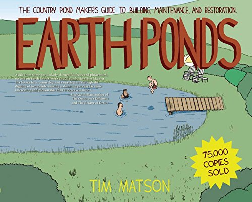 earth-ponds-the-country-pond-maker-s-guide-to-building-maintenance-and-restoration-third-edition