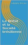 Le Brésil et la Société brésilienne (French Edition)