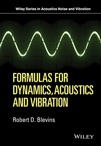Formulas for Dynamics, Acoustics and Vibration (Wiley Series in Acoustics Noise and Vibration)