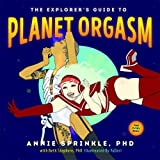 img - for The Explorer's Guide to Planet Orgasm: for every body book / textbook / text book
