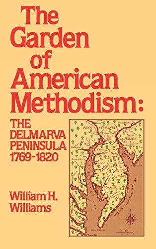Garden Of American Methodism  The Delmarva Peninsula 1769 1820