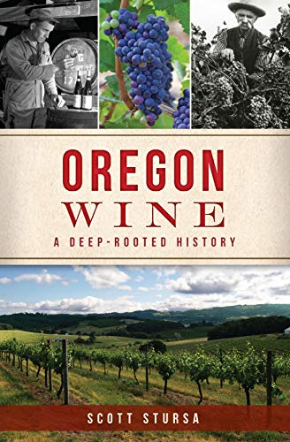 - Oregon Wine: A Deep-Rooted History (American Palate)