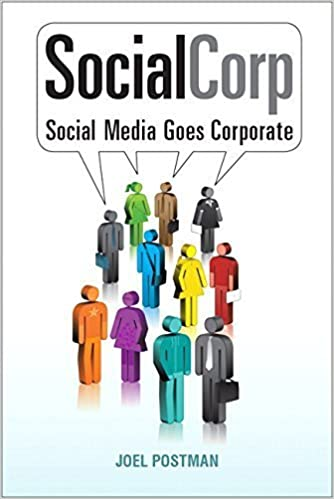 SocialCorp: Social Media Goes Corporate by Postman, Joel 1st edition (2008)