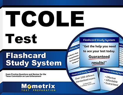 TCOLE Test Flashcard Study System: TCOLE Exam Practice Questions & Review for the Texas Commission on Law Enforcement (Cards)