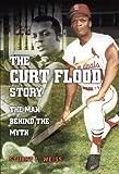 The Curt Flood Story, Stuart L. Weiss, 0826217400