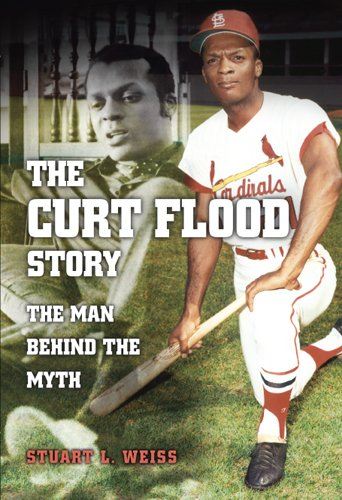 The Curt Flood Story: The Man Behind the Myth (Sports and American Culture Series) (Best Fielders In Baseball History)