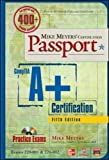 Mike Meyers' CompTIA A+ Certification Passport, 5th Edition (Exams 220-801 & 220-802) (Mike Meyers' Certficiation Passport) 5th Edition