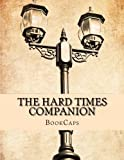 The Hard Times Companion: Includes Study Guide, Historical Context, and Character Index