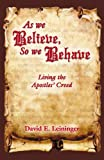 As We Believe, So We Behave, David E. Leininger, 0788025880
