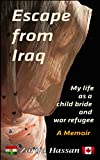 Escape from Iraq: My Life as a Child Bride and War Refugee: A Memoir