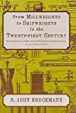 From Millwrights to Shipwrights to the Twenty-First Century: Explorations in a History of Technical Communication in the United States (Written Language Series)