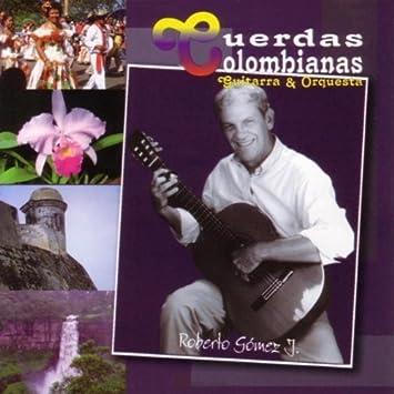 Cuerdas Colombianas - Guitarra Y Orquesta - Las Mas Bellas ...