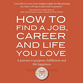 Amazon Com How To Find A Job Career And Life You Love 2nd Edition