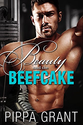 Beauty and the Beefcake: A Hockey/Roommate/Opposites Attract Romantic Comedy cover