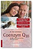 Coenzym Q10: Energie und Schutz für Herz, Haut und Gehirn (German Edition)