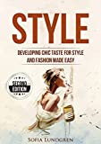 Style: Developing Chic Taste for Style and Fashion Made Easy - 2nd Edition