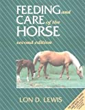 img - for Feeding and Care of the Horse by Lon D. Lewis (1996-10-01) book / textbook / text book