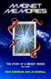 Magnet Memories - The Story of a Secret Series 1977-1987