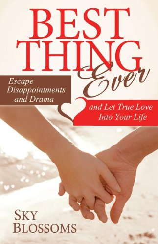 Best Thing Ever: Escape Disappointments and Drama and Let True Love Into Your Life ebook