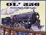 Ol' 556: Alaska's Mighty Steam Engine