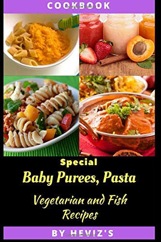 Download special baby purees pasta vegetarian baby and fish download special baby purees pasta vegetarian baby and fish recipes for babies homemade foods for a healthy start book pdf audio idalgloyu forumfinder Gallery