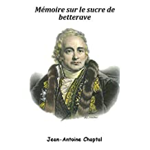 Mémoire sur le sucre de betterave (French Edition)
